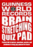 Guinness World Records: Guinness World Records: Brain Stretching Quiz Pad
