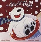 The Snow Ball by David Steinberg