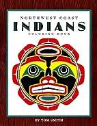 Northwest Coast Indians (Troubador Color and…