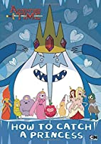 How to Catch a Princess (Adventure Time) by…