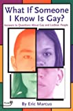 Marcus, Eric: What if Someone I know Is Gay?: Answers to Questions about Gay and Lesbian People (Plugged In)