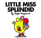 Little Miss Splendid by Roger Hargreaves