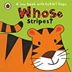 Whose Stripes? (A Little Book With Giant…