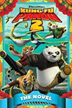 Kung Fu Panda 2: The Novel by Tracey West