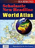 Hammond Incorporated: Hammond Scholastic New Headline World Atlas