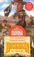 Buckskin Double: Colt Crossing/ Powder…