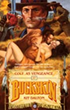 Colt .45 Vengeance (Buckskin) by Kit Dalton