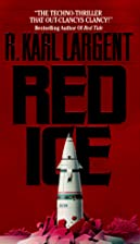Red Ice by R. Karl Largent