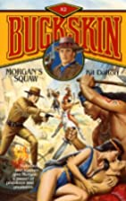 Morgan's Squaw (Buckskin) by Kit Dalton