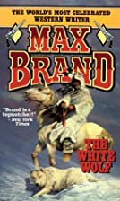 The White Wolf by Max Brand
