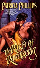 The Rose of Ravenscrag by Patricia Phillips
