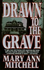 Drawn to the Grave by Mary Ann Mitchell