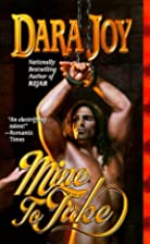 Mine to Take by Dara Joy