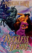 Reckless Desire by Madeline Baker