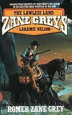 The Lawless Land by Romer Zane Grey