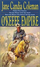 The O'Keefe Empire by Jane Candia Coleman