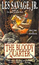 The Bloody Quarter by Les Savage