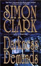 Darkness Demands by Simon Clark