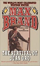 The Survival of Juan Oro by Max Brand
