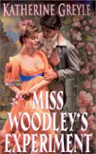 Miss Woodley's Experiment by Katherine…
