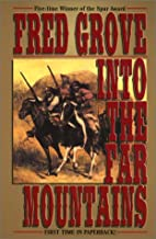 Into the Far Mountains by Fred Grove