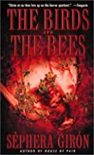 The Birds and the Bees by Sephera Giron