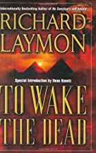 To Wake the Dead by Richard Laymon