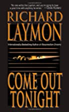 Come Out Tonight by Richard Laymon
