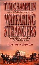 Wayfaring Strangers by Tim Champlin