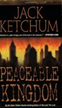 Peaceable Kingdom by Jack Ketchum