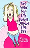 Maxwell, Katie: The Year My Life Went Down the Loo