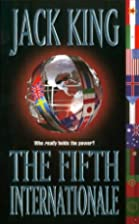 The Fifth Internationale by Jack King