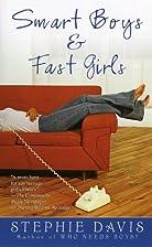 Smart Boys & Fast Girls by Stephie Davis