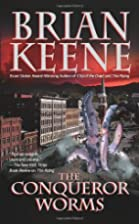 The Conqueror Worms by Brian Keene
