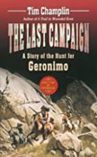 The Last Campaign: The Story of the Hunt for…