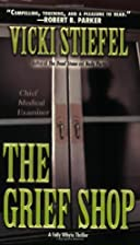 The Grief Shop by Vicki Stiefel