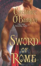 Sword of Rome by Constance O'Banyon