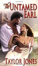 The Untamed Earl by Taylor Jones