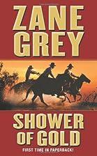 Shower of Gold by Zane Grey