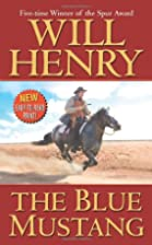 The Blue Mustang by Will Henry