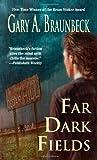Braunbeck, Gary A.: Far Dark Fields