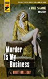 Halliday, Brett: Murder Is My Business (Mike Shayne Mysteries)