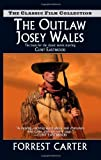 Carter, Forrest: The Outlaw Josey Wales (Classic Film Collection)