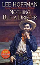 Nothing But a Drifter by Lee Hoffman