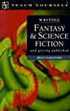 Stableford, Brian: Writing Fantasy &amp; Science Fiction: And Getting Published