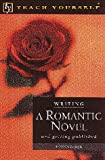 Baker, Donna: Writing a Romantic Novel