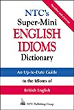 Spears, Richard: NTC's Super-Mini English Idioms Dictionary