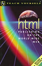 Teach yourself HTML : publishing on the…