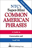 Spears, Richard A.: Ntc's Super-Mini Common American Phrases
