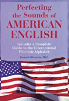 Perfecting the Sounds of American English by…